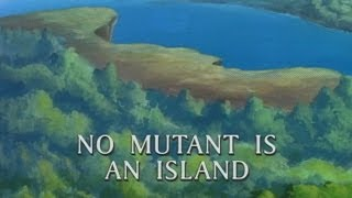 No Mutant Is An Island