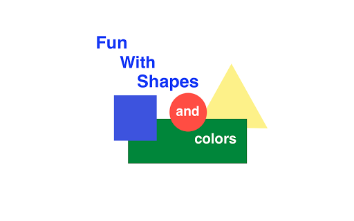 Fun With Shapes and Colors