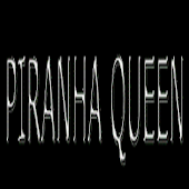 PIRANHA QUEEN