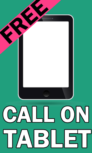 Call On Tablet Free