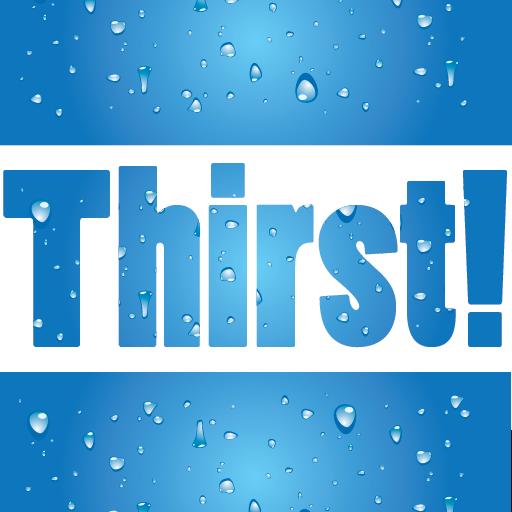 Thirst!