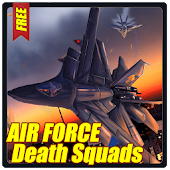 AIR FORCE 2014: Death Squads