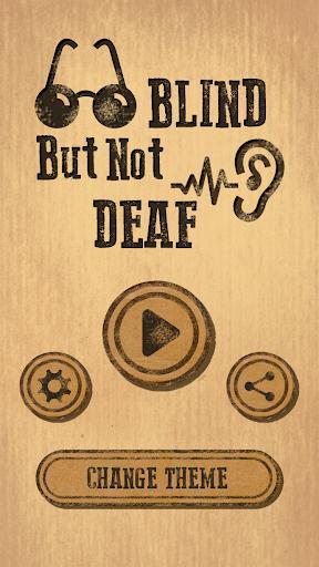 Blind but not Deaf