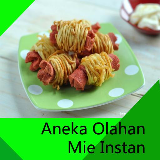 Aneka Resep Olahan Mie Instan