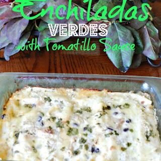 Chicken Enchiladas Verdes with Tomatillo Sauce