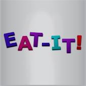 Eat it!