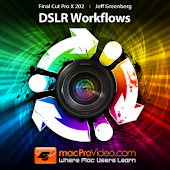 Final Cut Pro X DSLR Workflows