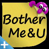 BotherMe&U Reminder Messenger+