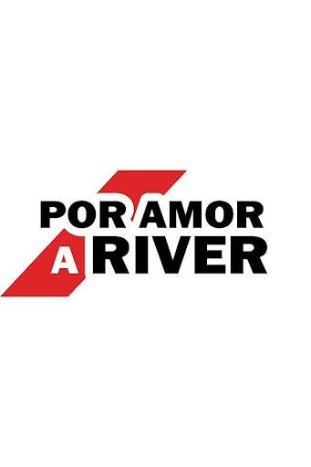 Por Amor a River