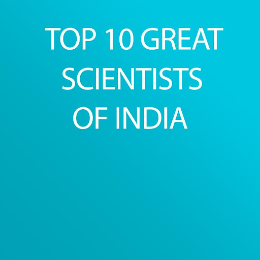 Top 10 Scientists of India