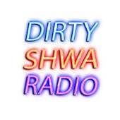 DIRTY SHWA