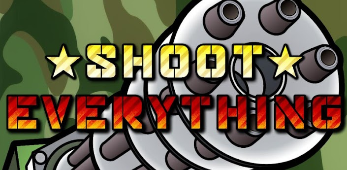 Shoot Everything