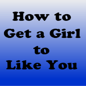 App How to Get a Girl to Like You APK for Windows Phone