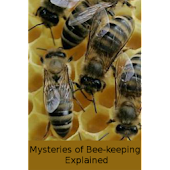 Mysteries of Bee-keeping Expl