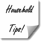 Household Tips!