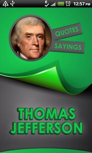 Thomas Jefferson Quotes Says