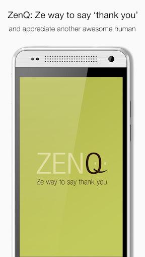 ZenQ: Ze Way to Say Thank You