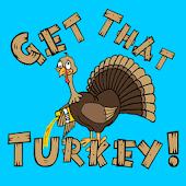 Get That Turkey