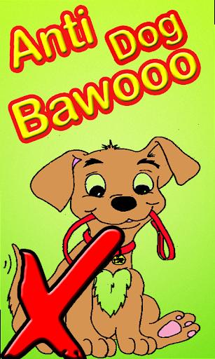 Anti Dog Bawooo