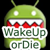 WakeUp Or Die! Alarm Clock