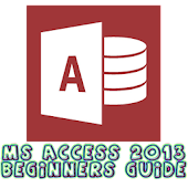 MS Access 2013 Beginners Guide