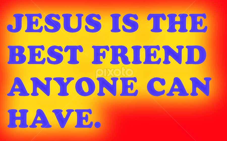 Image result for The best friend to have is Jesus