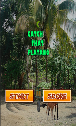 Catch that Platano
