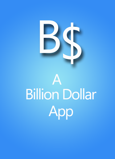 Billion Dollar App
