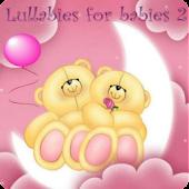 Lullabies for babies  2