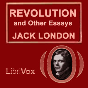 an analysis of jack londons revolution essay London's widely read book of this title was published a hundred years ago but how realistic was it and how much of a socialist was jack london.